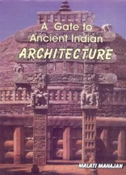 a gate to ancient indian architecture by malati mahajan at vedic books