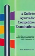 A Guide to Ayurvedic Competitive Examination - 2 Volumes