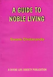 A Guide to Noble Living, Swami Chidananda, MASTERS Books, Vedic Books