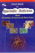 Hand Book on Ayurvedic Medicines : With Formulae, Processes and Their Uses
