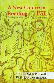 A New Course in Reading Pali: Entering the Word of the Buddha, James W. Gair, W.S. Karunatillake, LANGUAGES Books, Vedic Books