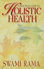 A Practical Guide to Holistic Health, Swami Rama, HEALING Books, Vedic Books