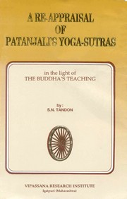 A Re-appraisal of Patanjali's Yoga-Sutras: In the Light of the Buddha's Teaching, S N Tandon, YOGA Books, Vedic Books