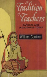 A Tradition of Teachers: Sankara & The Jagadgurus Today, William Cenkner, EDUCATION Books, Vedic Books