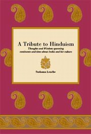 A Tribute to Hinduism: Thoughts and Wisdom spanning continents and time about India and her culture, Sushama Londhe, RELIGIONS Books, Vedic Books