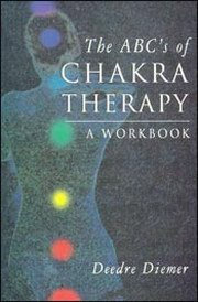 ABC's of Chakra Therapy: A Workbook, Deedre Diemer, HEALING Books, Vedic Books