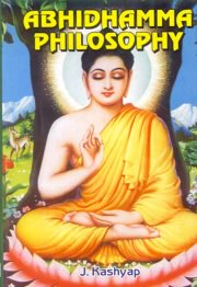 Abhidhamma Philosophy (Vol. ! & II), J. Kashyap, A TO M Books, Vedic Books ,