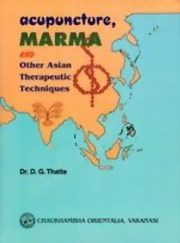 Acupuncture Marma and Other Asian Therapeutic Techniques, D.G. Thatte, HEALING Books, Vedic Books