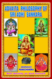 Advaita Philosophy Of Sri Adhi Sankara, Amarakavi Ramachandra, PHILOSOPHY Books, Vedic Books