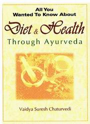 All You Wanted to Know About Diet & Health Through Ayurveda, Dr. Suresh Chaturvedi, AYURVEDA Books, Vedic Books