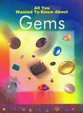 All You Wanted To Know About Gems