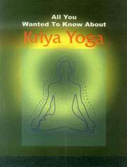All You Wanted to Know About Kriya Yoga, Ravindra Kumar (Swami Atmananda), KRIYA YOGA Books, Vedic Books