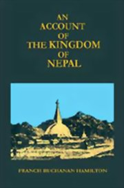 An Account of the Kingdom of Nepal and of the Territories Annexed to This Dominion by the House of Gorkha, Francis Buchanan Hamilton, HISTORY Books, Vedic Books