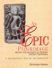 An Epic Pilrimage, Devendra Handa, ARCHAEOLOGY Books, Vedic Books