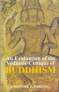 An Evalution of the Vedantic Critique of Buddhism
