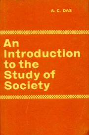 An Introduction to the Study of Society, A.C. Das, A TO M Books, Vedic Books ,