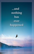 ... And Nothing has Ever Happened
