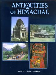 Antiquities of Himachal, M.Postel, A. Neven, K. Mankodi, JUST ARRIVED Books, Vedic Books