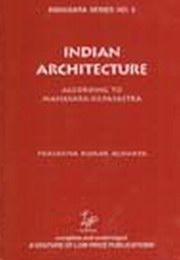 Indian Architecture According to Manasara-Silpasastra - Manasara Series 2, Prasanna Kumar Acharya, ARTS Books, Vedic Books