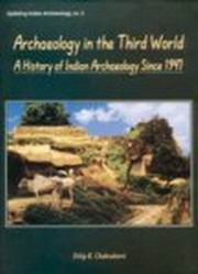 Archaeology In The Third World, Dilip K. Chakrabarti, ARCHAEOLOGY Books, Vedic Books