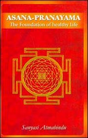 Asanas-Pranayama: The Foundation of Healthy Living, Sanyasi Atmabindu, YOGA Books, Vedic Books