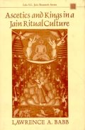 Ascetics and Kings in a Jain Ritual Culture
