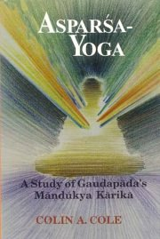 Asparsa-Yoga, Colin A. Cole, VEDANTA Books, Vedic Books