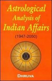 Astrological Analysis of Indian Affairs (1947-2050), Dhruva, DIVINATION Books, Vedic Books