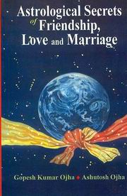 Astrological Secrets of Friendship, Love and Marriage, Gopesh Kumar Ojha, Ashutosh Ojha, DIVINATION Books, Vedic Books