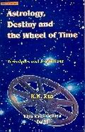ASTROLOGY, DESTINY & THE WHEEL OF TIME, Techniques & Predictions