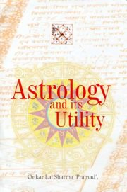 Astrology and its Utility, Onkar Lal Sharma `Pramad`, A TO M Books, Vedic Books ,