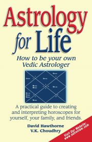 Astrology for Life, V. K. Choudhry, David Hawthorne, ARTS Books, Vedic Books