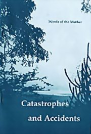 Catastrophes and Accidents, The Mother, MASTERS Books, Vedic Books