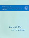 Ever to the New and the Unknown: 50th Anniversary of the Sri Aurobindo International Centre of Education 1943-1993