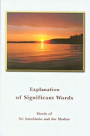 Explanation of Significant Words, Sri Aurobindo, The Mother, MASTERS Books, Vedic Books