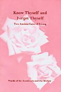 Know Thyself and Forget Thyself: Two Ancient Laws of Living