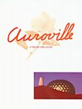 Auroville: A Dream Takes Shape