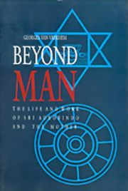 Beyond Man: The Life and Work of Sri Aurobindo and the Mother, Georges Van Vrekhem, MASTERS Books, Vedic Books
