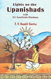 Lights on the Upanishads: With Sri Aurobindo Darshana, T. V. Kapali Sastry, MASTERS Books, Vedic Books