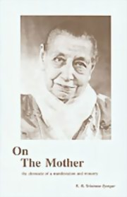 On the Mother: The Chronicle of a Manifestation and Ministry, K. R. Srinivasa Iyengar, MASTERS Books, Vedic Books