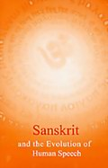 Sanskrit and the Evolution of Human Speech
