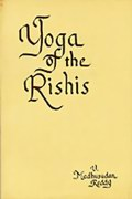 Yoga of the Rishis: The Upanishadic Approach to Death and Immortality