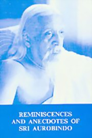 Reminiscences and Anecdotes of Sri Aurobindo, Sri Aurobindo, M. P. Pandit, MASTERS Books, Vedic Books