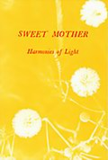 Sweet Mother: Harmonies of Light (Part 1)