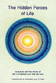 The Hidden Forces of Life, Sri Aurobindo, The Mother, A.S. Dalal (Comp.), MASTERS Books, Vedic Books