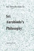 An Introduction to Sri Aurobindo's Philosophy