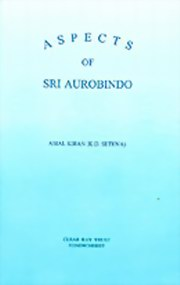 Aspects of Sri Aurobindo, Amal Kiran (K. D. Sethna), MASTERS Books, Vedic Books