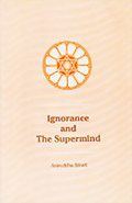 Ignorance and the Supermind