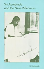 Sri Aurobindo and the New Millennium: Reflections and Reviews, R. Y. Deshpande, MASTERS Books, Vedic Books