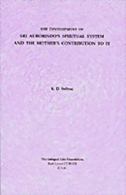 The Development of Sri Aurobindo's Spiritual System and the Mother's Contribution to it, K. D. Sethna, MASTERS Books, Vedic Books